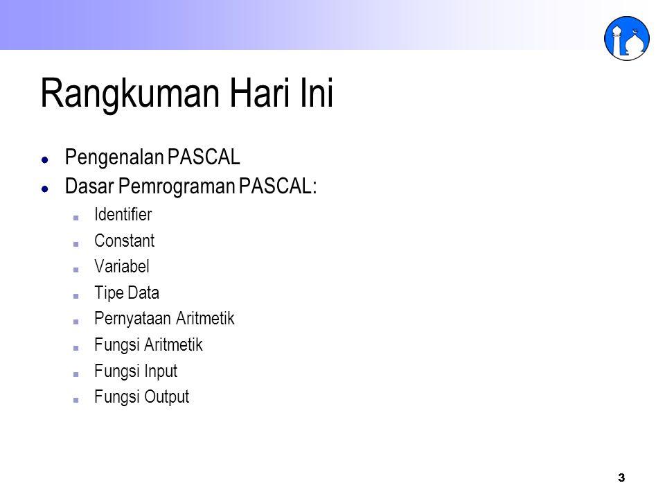 Rangkuman Hari Ini Pengenalan PASCAL Dasar Pemrograman PASCAL: