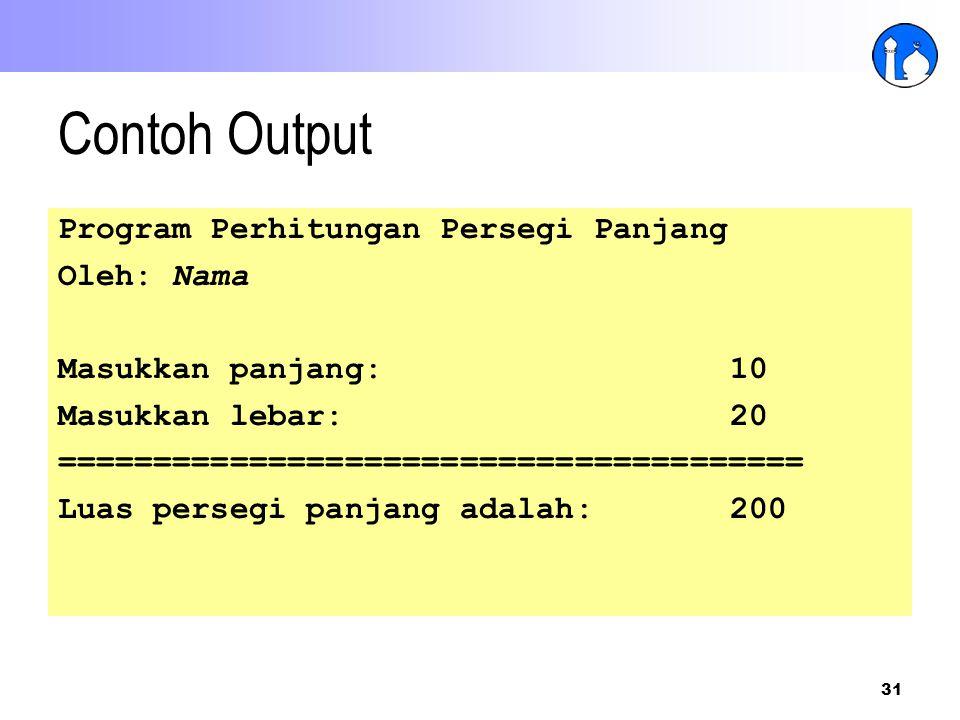 Contoh Output Program Perhitungan Persegi Panjang Oleh: Nama