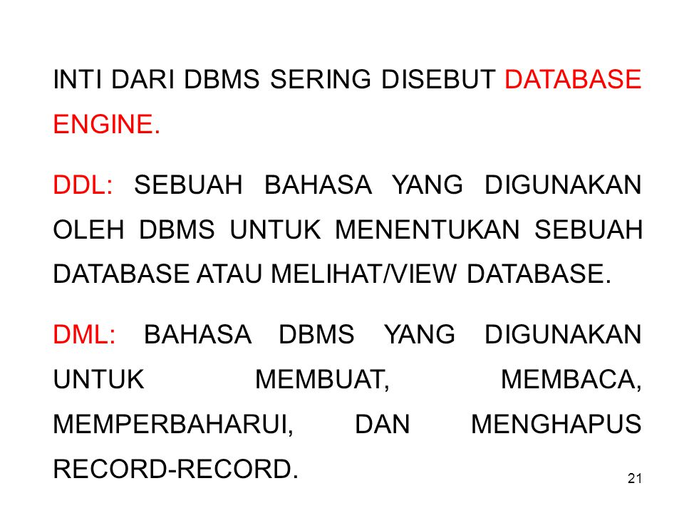 INTI DARI DBMS SERING DISEBUT DATABASE ENGINE.