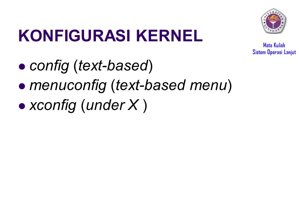 KONFIGURASI KERNEL config (text-based) menuconfig (text-based menu)