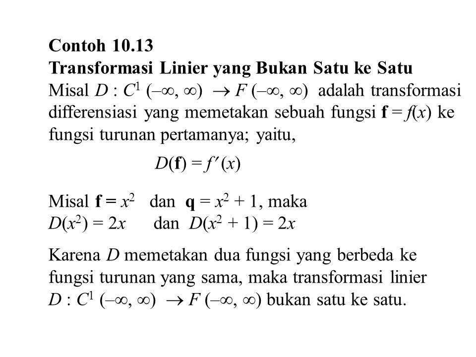 Contoh 10.13 Transformasi Linier yang Bukan Satu ke Satu.
