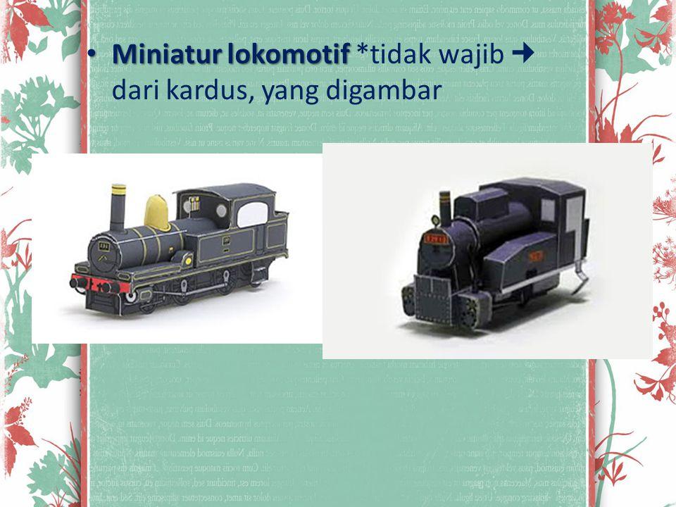 Miniatur lokomotif *tidak wajib  dari kardus, yang digambar