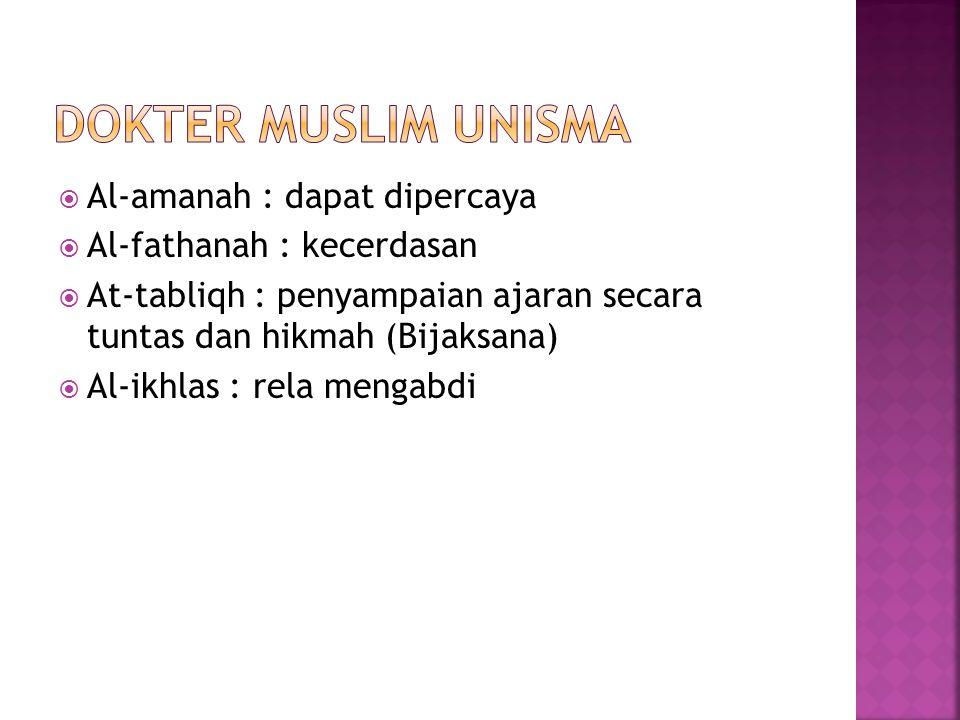 DOKTER MUSLIM UNISMA Al-amanah : dapat dipercaya