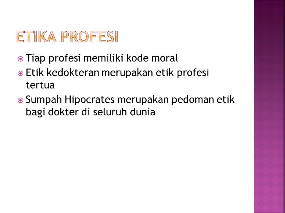 ETIKA PROFESI Tiap profesi memiliki kode moral
