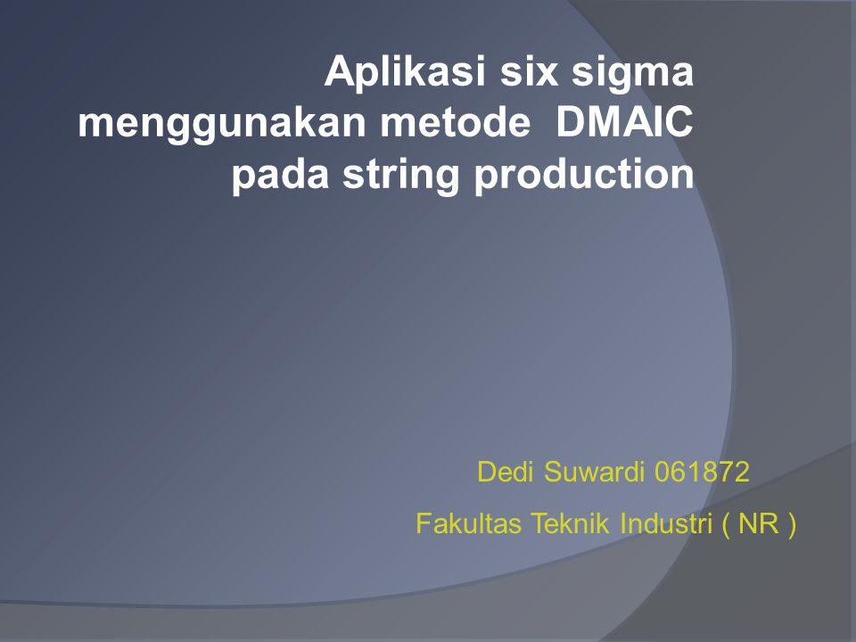 Aplikasi six sigma menggunakan metode DMAIC pada string production