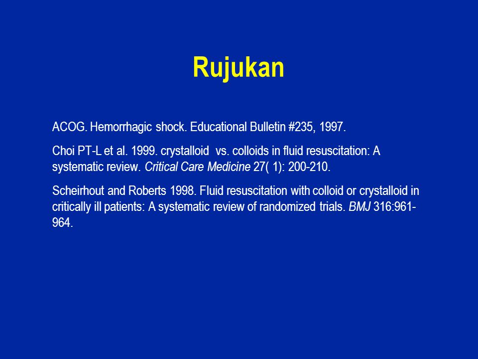 Rujukan ACOG. Hemorrhagic shock. Educational Bulletin #235, 1997.