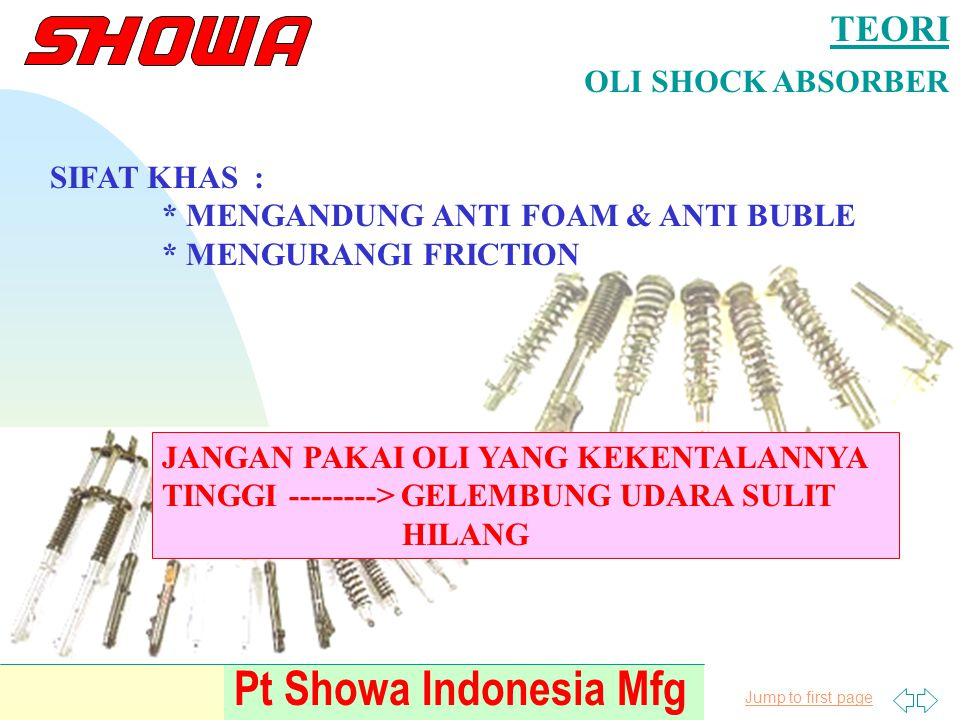 Pt Showa Indonesia Mfg TEORI OLI SHOCK ABSORBER SIFAT KHAS :