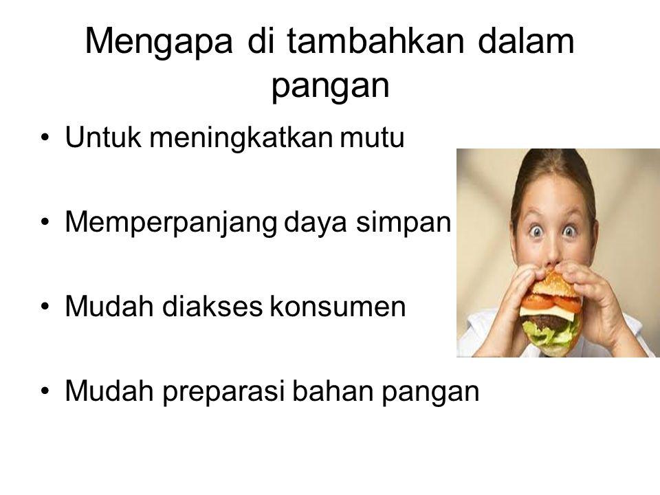Mengapa di tambahkan dalam pangan