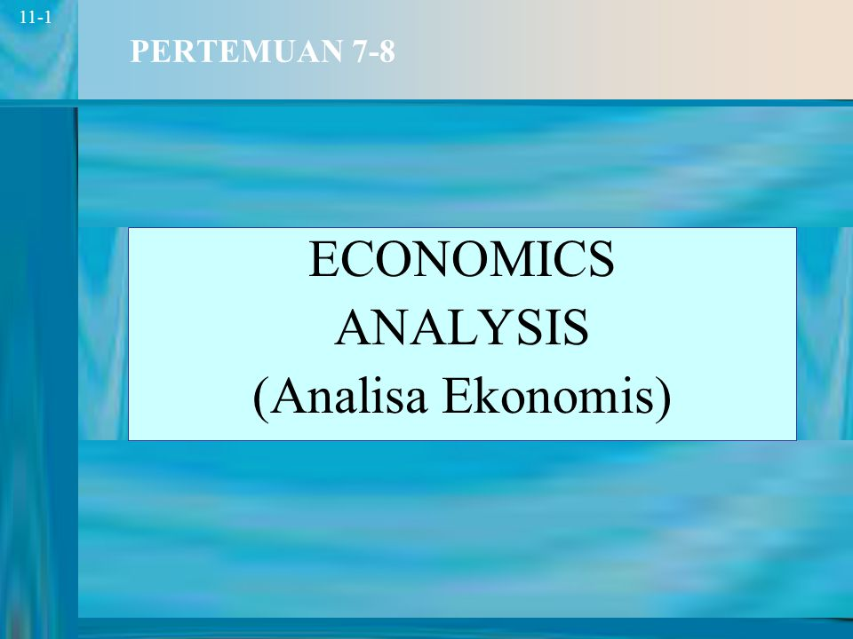 ECONOMICS ANALYSIS (Analisa Ekonomis)