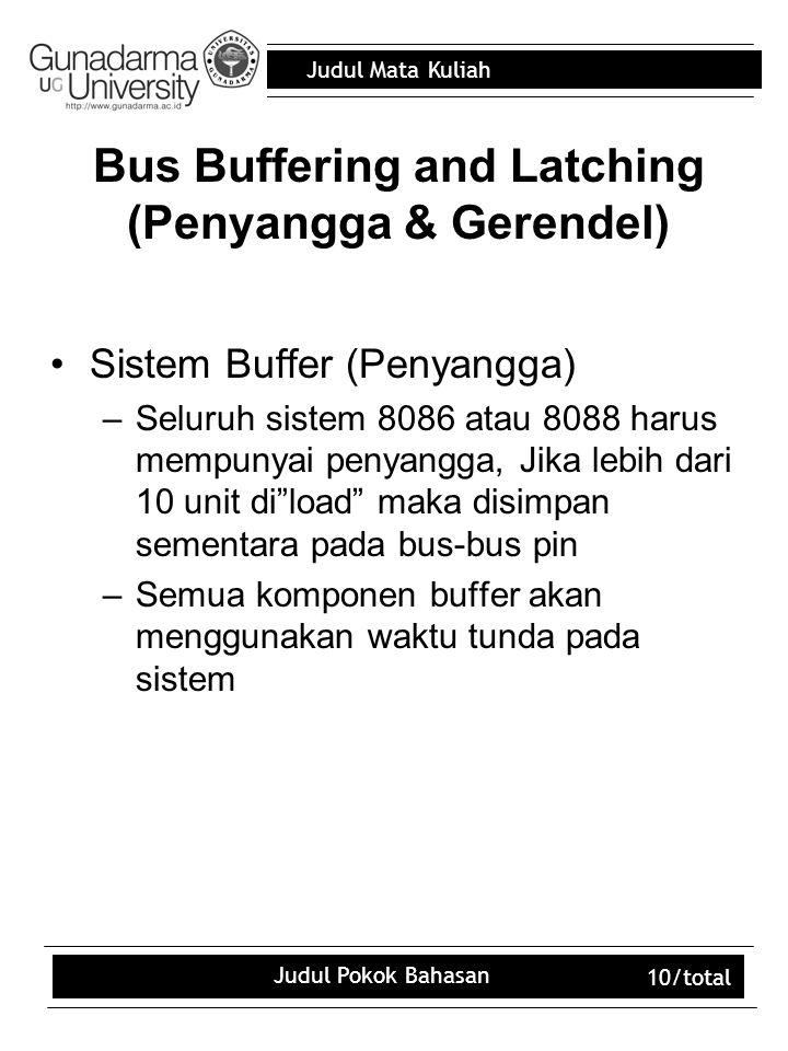 Bus Buffering and Latching (Penyangga & Gerendel)