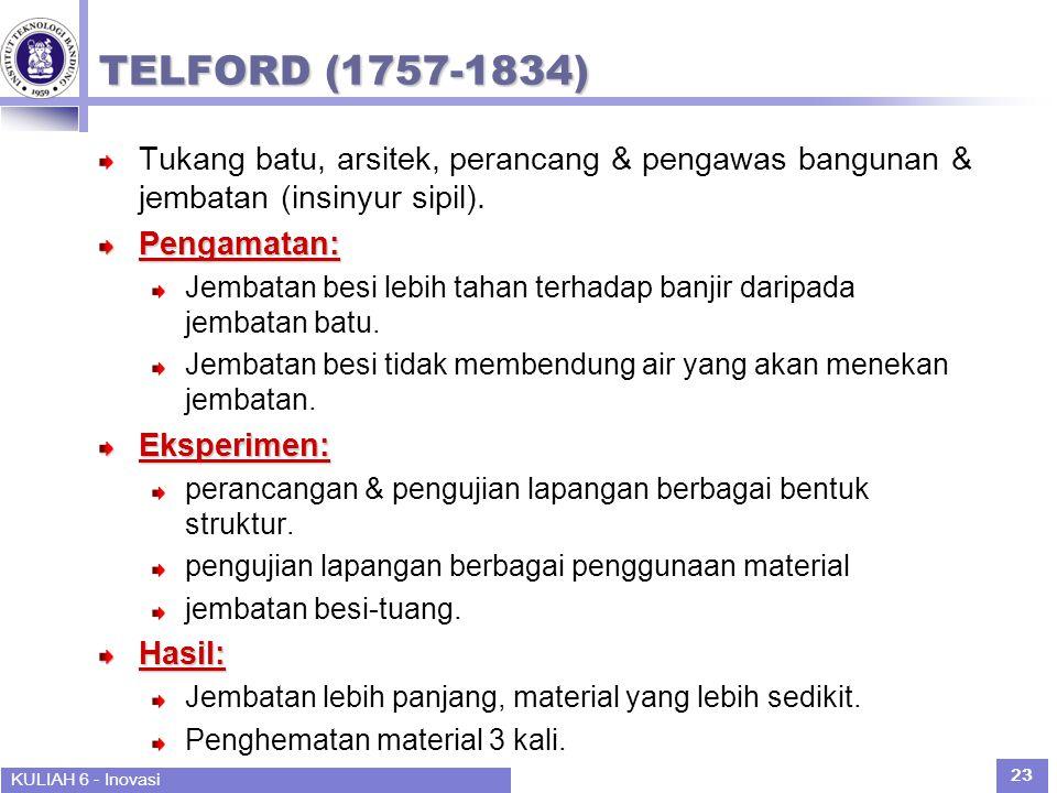 TELFORD (1757-1834) Tukang batu, arsitek, perancang & pengawas bangunan & jembatan (insinyur sipil).