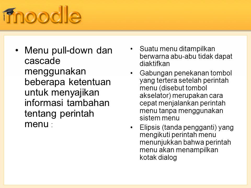 Menu pull-down dan cascade menggunakan beberapa ketentuan untuk menyajikan informasi tambahan tentang perintah menu :