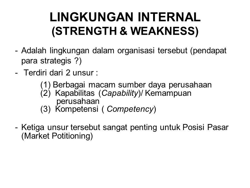 LINGKUNGAN INTERNAL (STRENGTH & WEAKNESS)