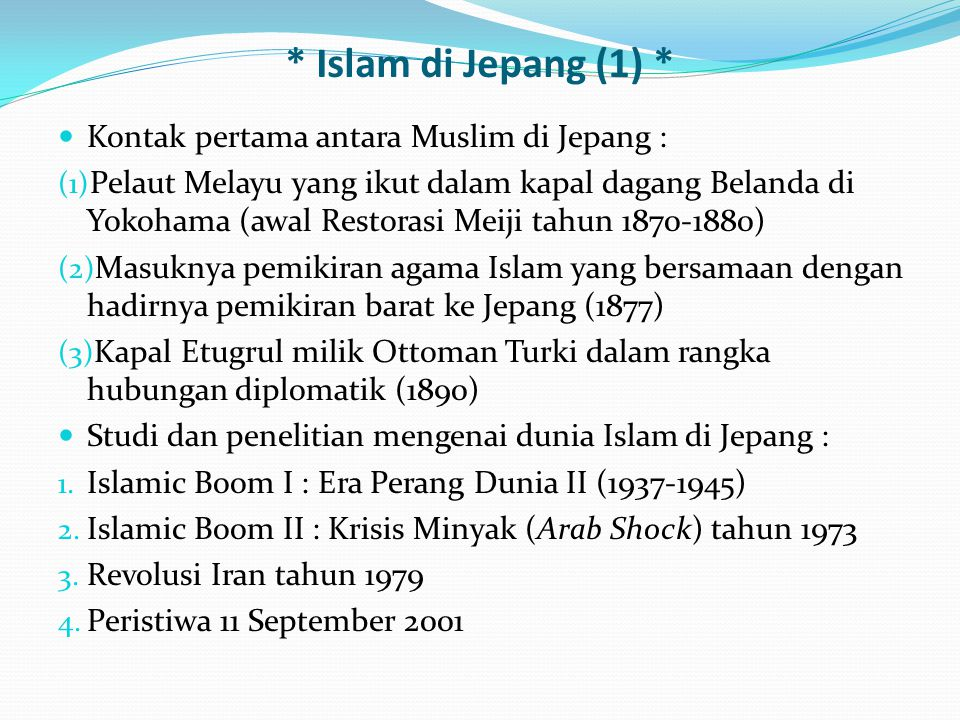 * Islam di Jepang (1) * Kontak pertama antara Muslim di Jepang :