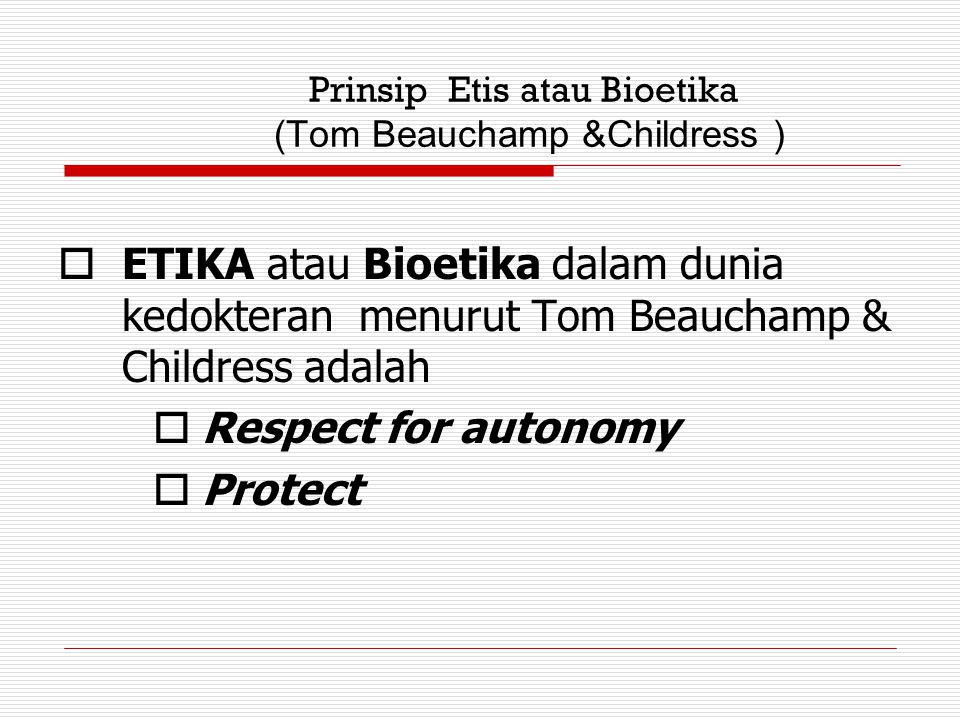 Prinsip Etis atau Bioetika (Tom Beauchamp &Childress )