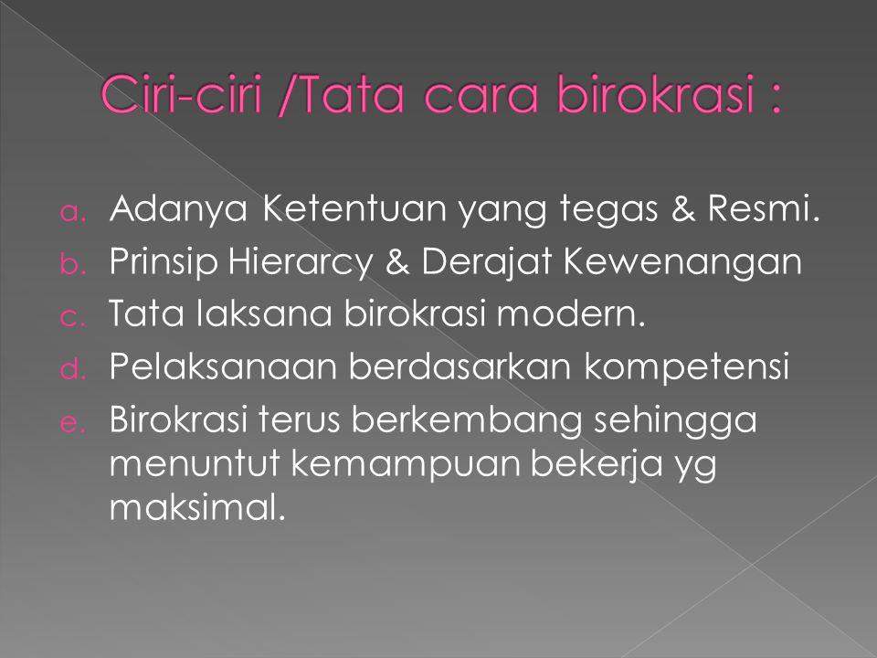 Ciri-ciri /Tata cara birokrasi :