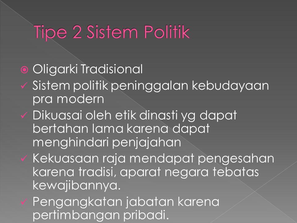 Tipe 2 Sistem Politik Oligarki Tradisional