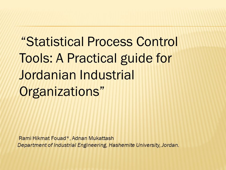 Statistical Process Control Tools: A Practical guide for Jordanian Industrial Organizations