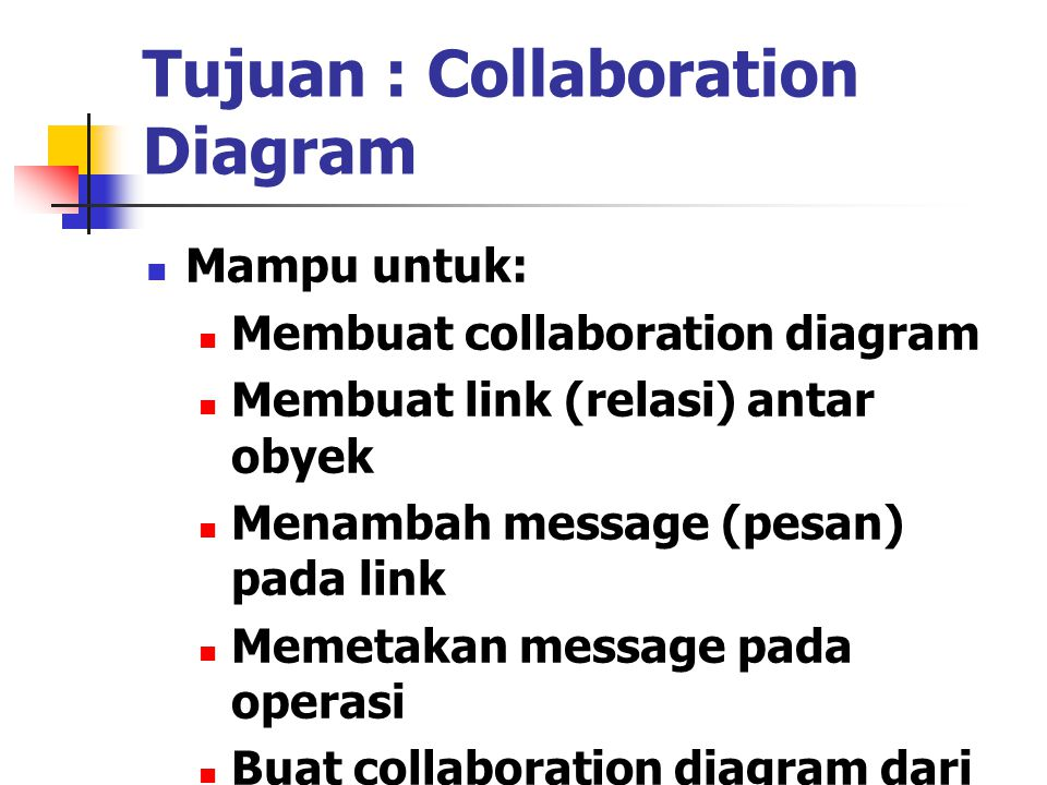 Tujuan : Collaboration Diagram