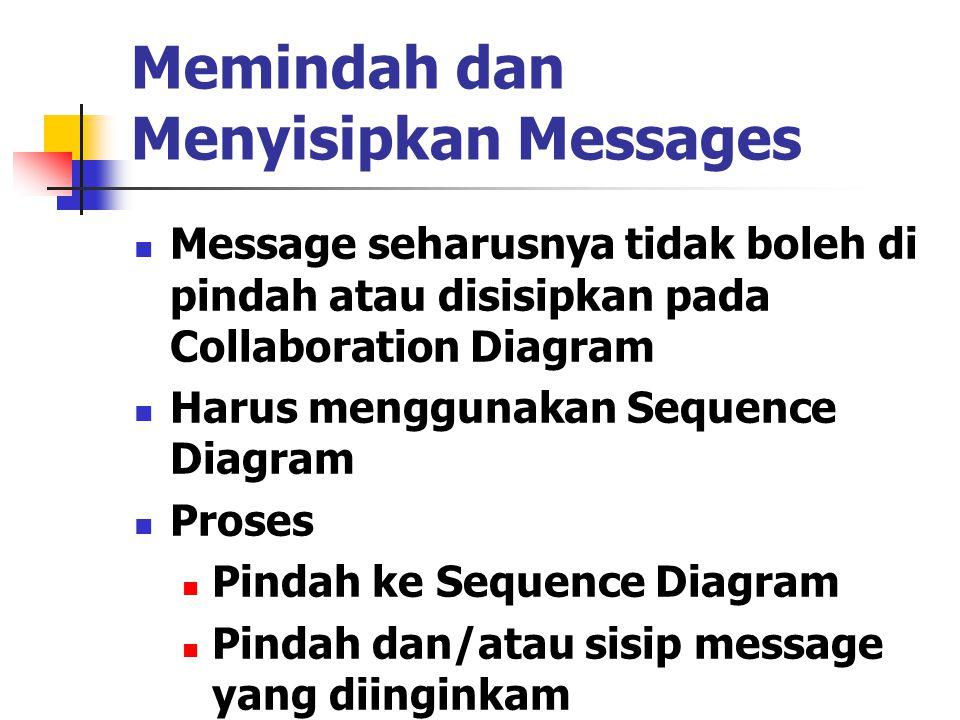 Memindah dan Menyisipkan Messages