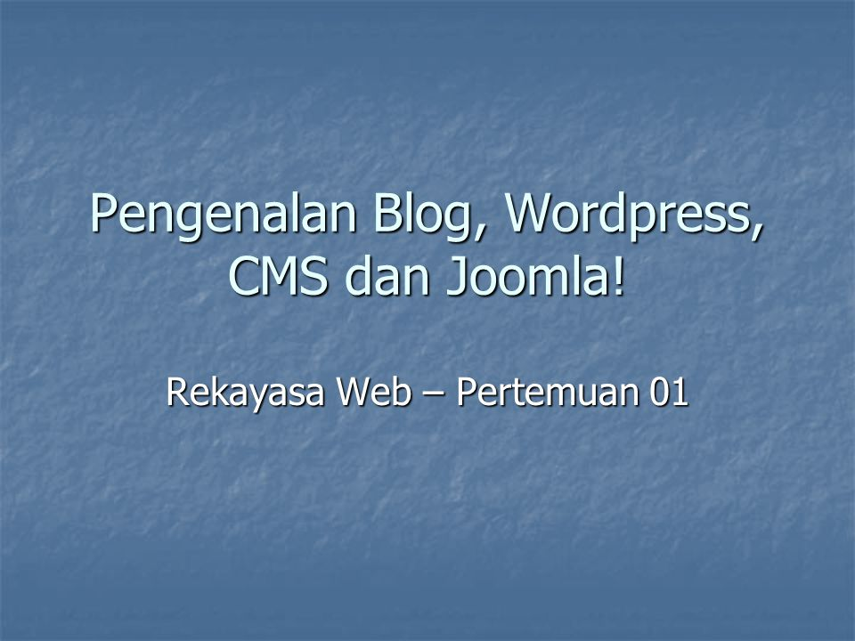 Pengenalan Blog, Wordpress, CMS dan Joomla!
