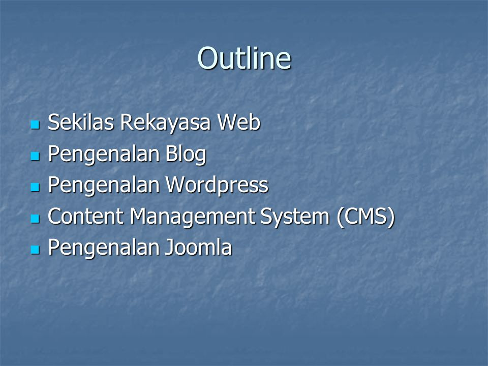 Outline Sekilas Rekayasa Web Pengenalan Blog Pengenalan Wordpress