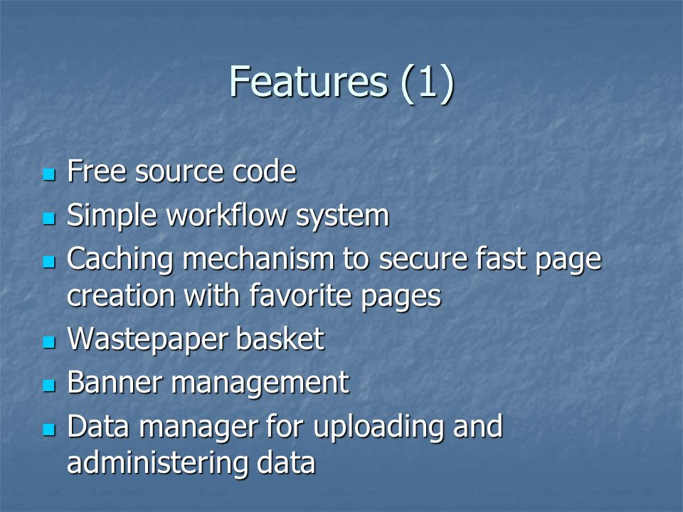 Features (1) Free source code Simple workflow system