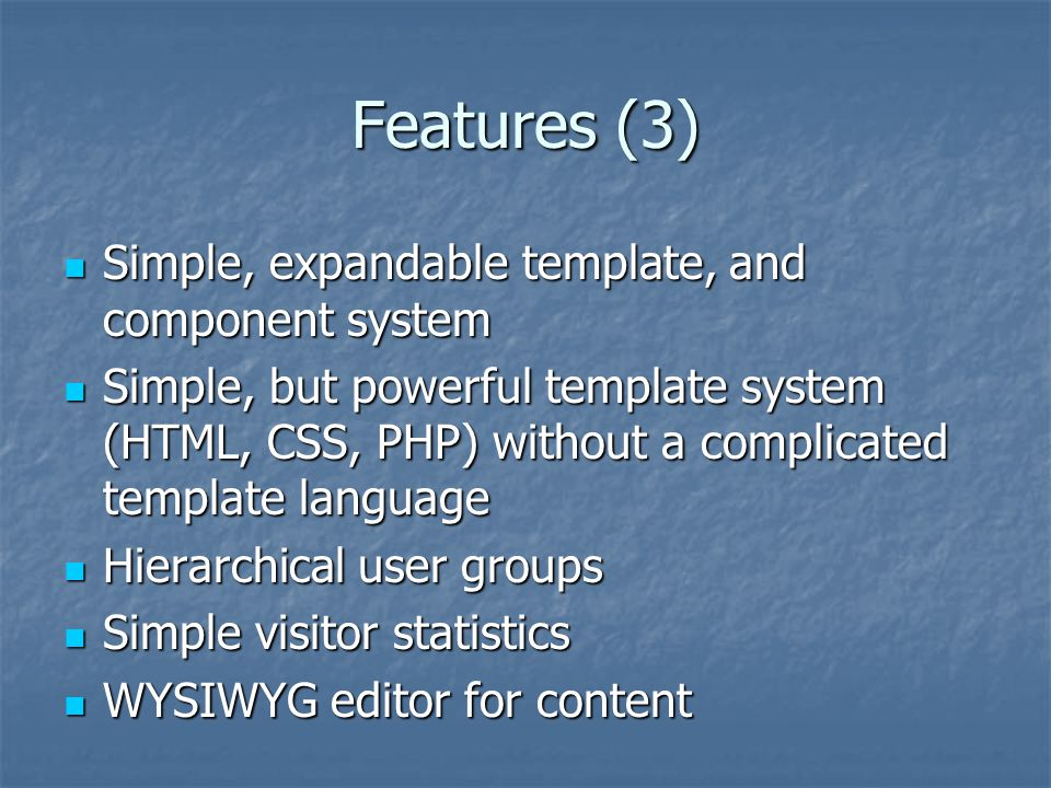 Features (3) Simple, expandable template, and component system