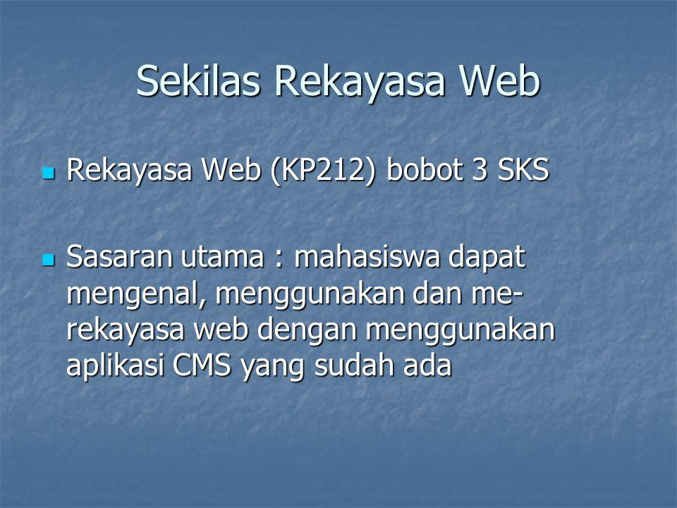 Sekilas Rekayasa Web Rekayasa Web (KP212) bobot 3 SKS