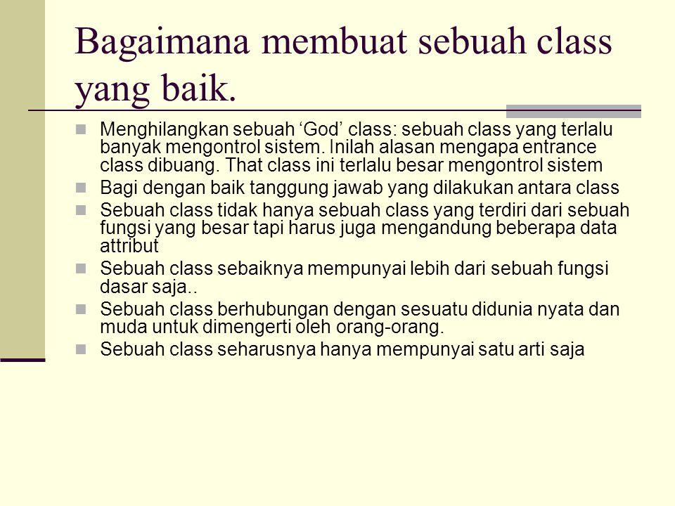 Bagaimana membuat sebuah class yang baik.