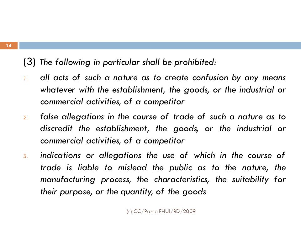 (3) The following in particular shall be prohibited: