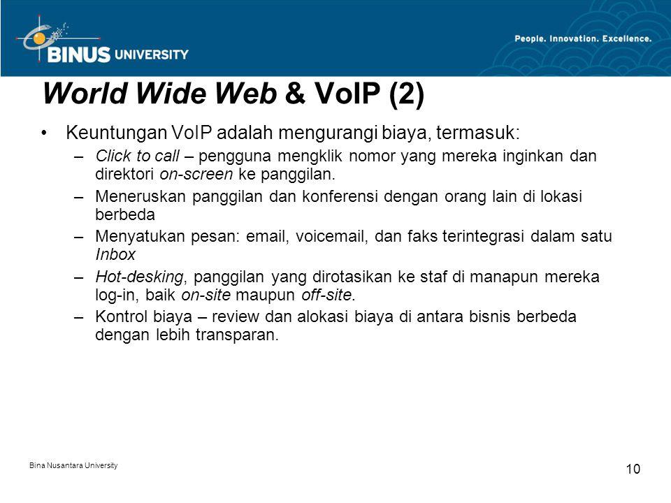 World Wide Web & VoIP (2) Keuntungan VoIP adalah mengurangi biaya, termasuk: