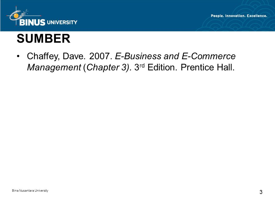 SUMBER Chaffey, Dave. 2007. E-Business and E-Commerce Management (Chapter 3). 3rd Edition. Prentice Hall.