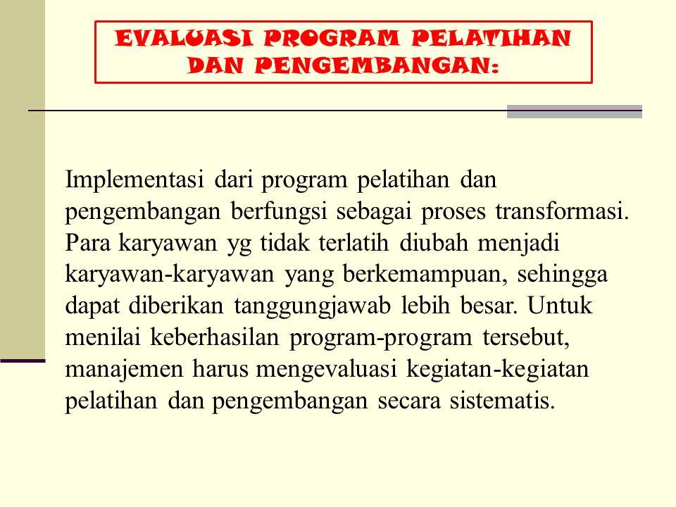 EVALUASI PROGRAM PELATIHAN DAN PENGEMBANGAN: