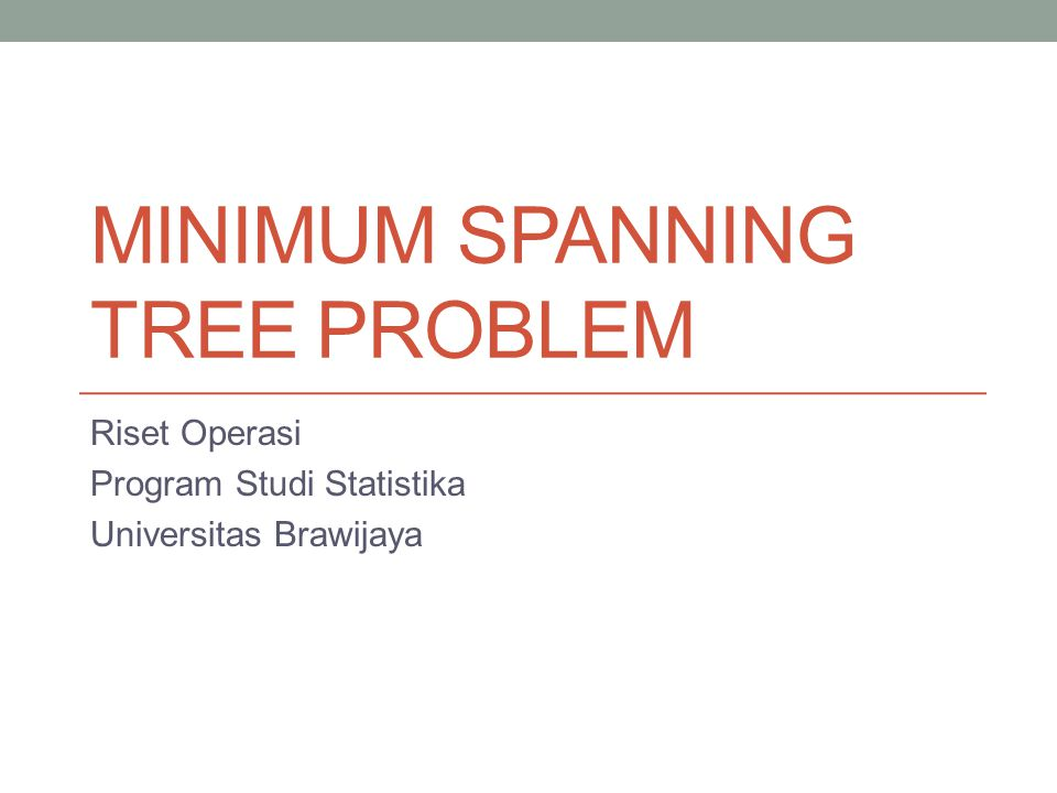 Minimum Spanning Tree Problem