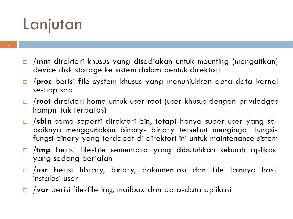 Lanjutan /mnt direktori khusus yang disediakan untuk mounting (mengaitkan) device disk storage ke sistem dalam bentuk direktori.