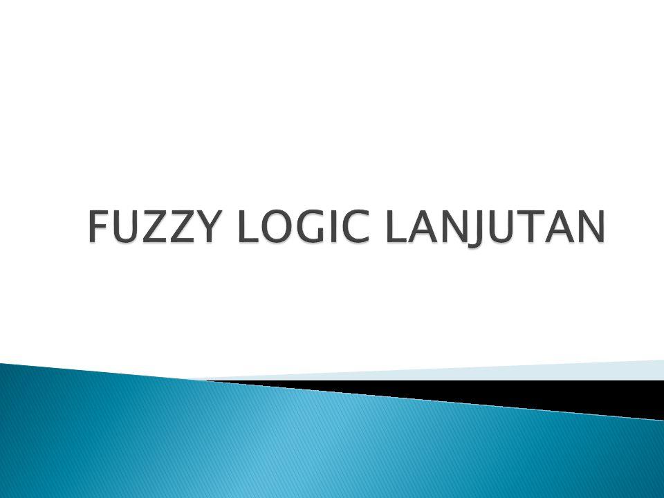 FUZZY LOGIC LANJUTAN