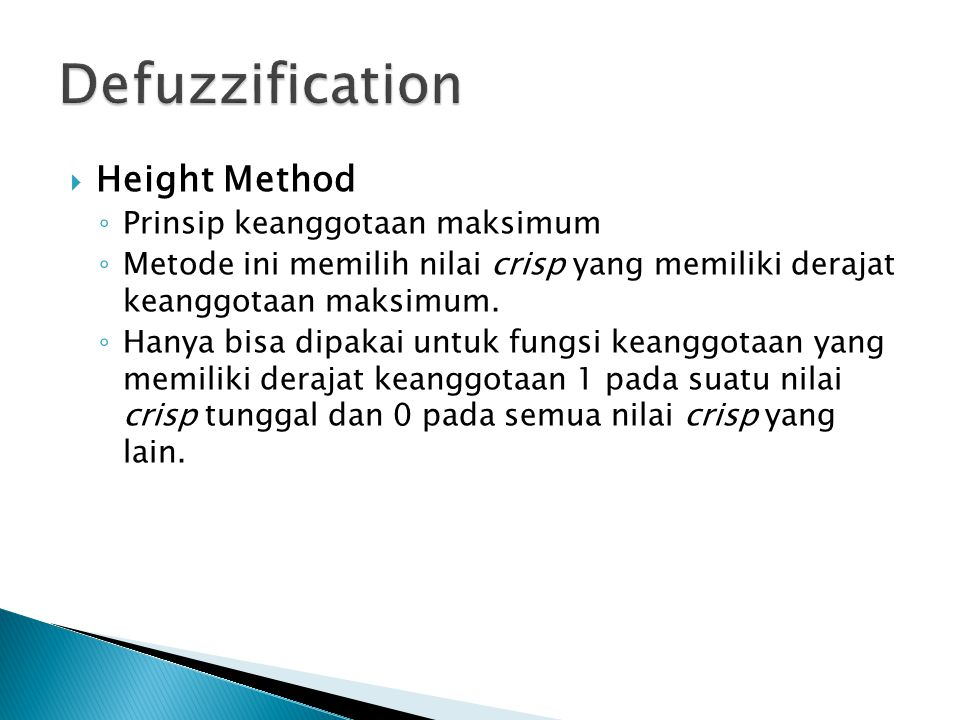 Defuzzification Height Method Prinsip keanggotaan maksimum