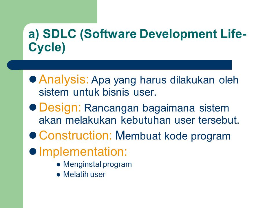 a) SDLC (Software Development Life-Cycle)