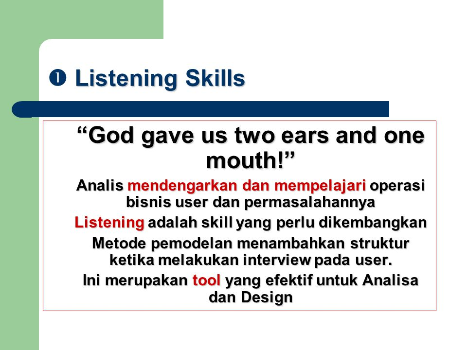 God gave us two ears and one mouth!
