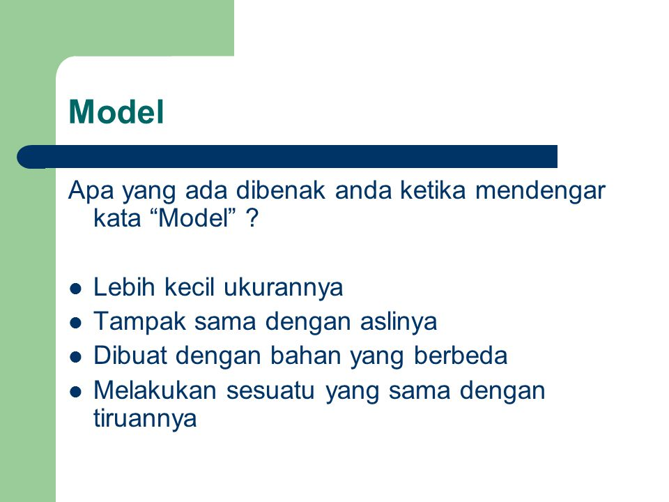 Model Apa yang ada dibenak anda ketika mendengar kata Model