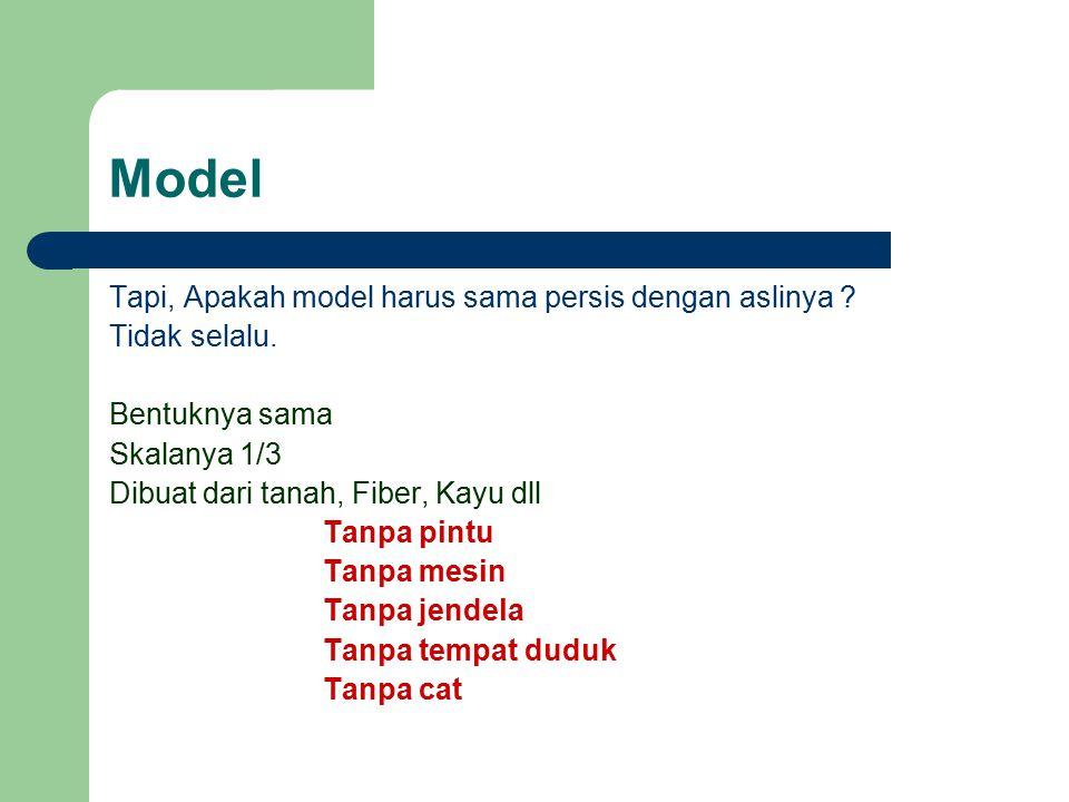 Model Tapi, Apakah model harus sama persis dengan aslinya