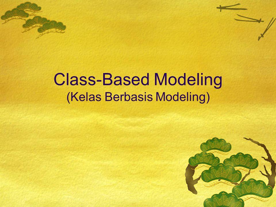Class-Based Modeling (Kelas Berbasis Modeling)