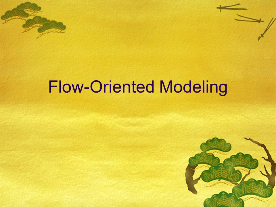 Flow-Oriented Modeling