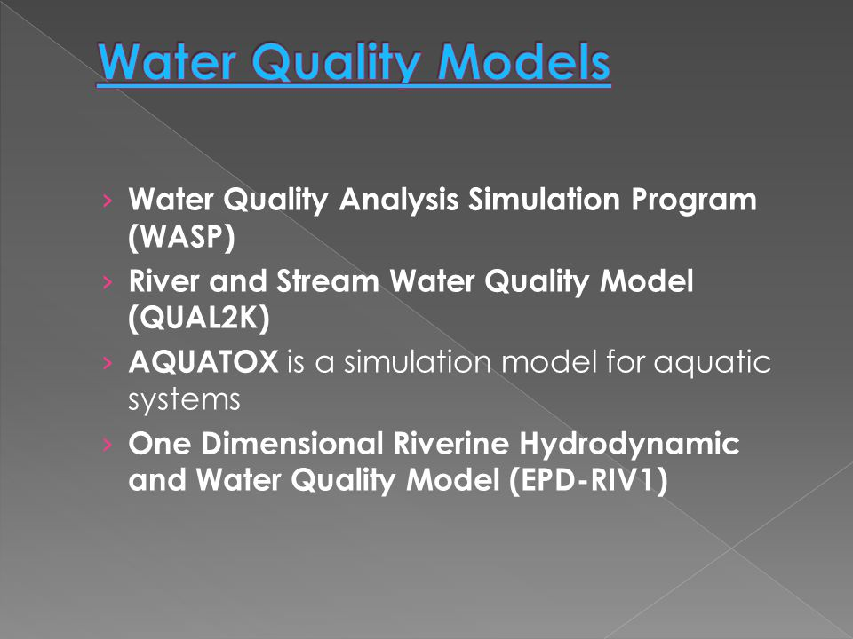 Water Quality Models Water Quality Analysis Simulation Program (WASP)