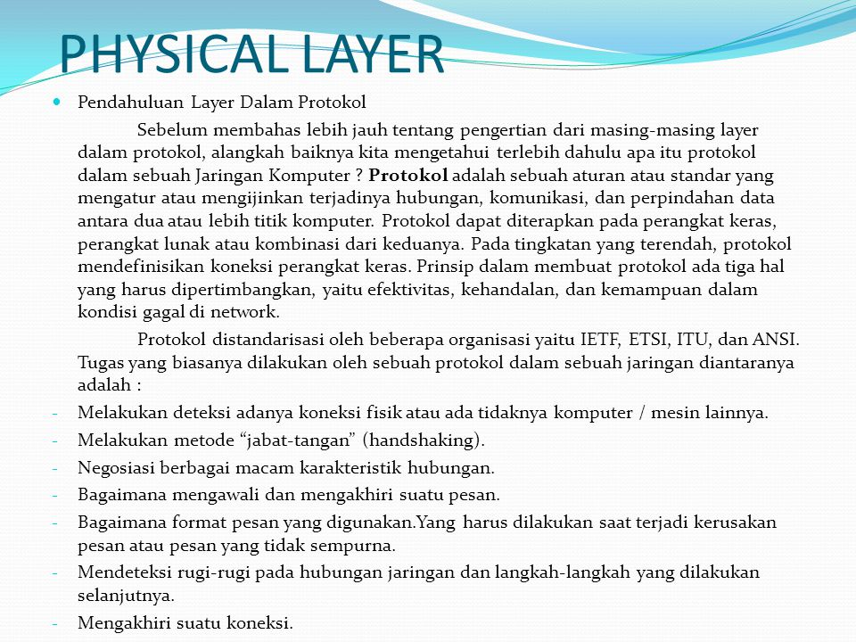 PHYSICAL LAYER Pendahuluan Layer Dalam Protokol