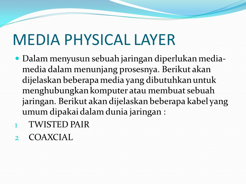 MEDIA PHYSICAL LAYER