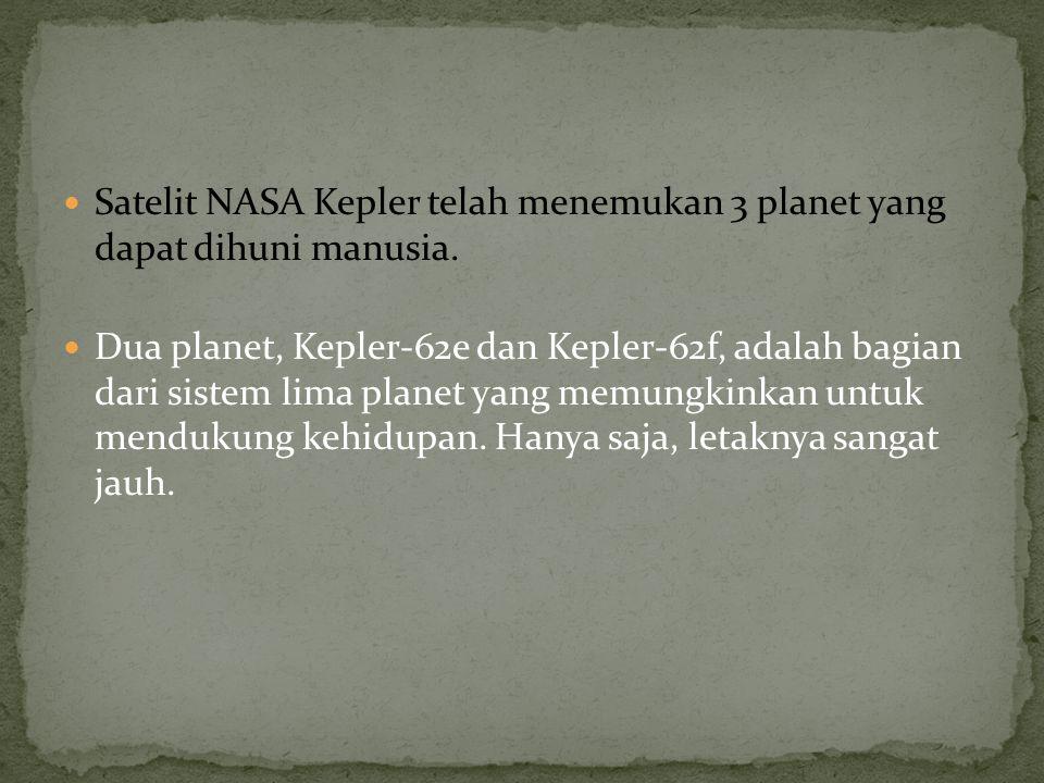 Satelit NASA Kepler telah menemukan 3 planet yang dapat dihuni manusia.