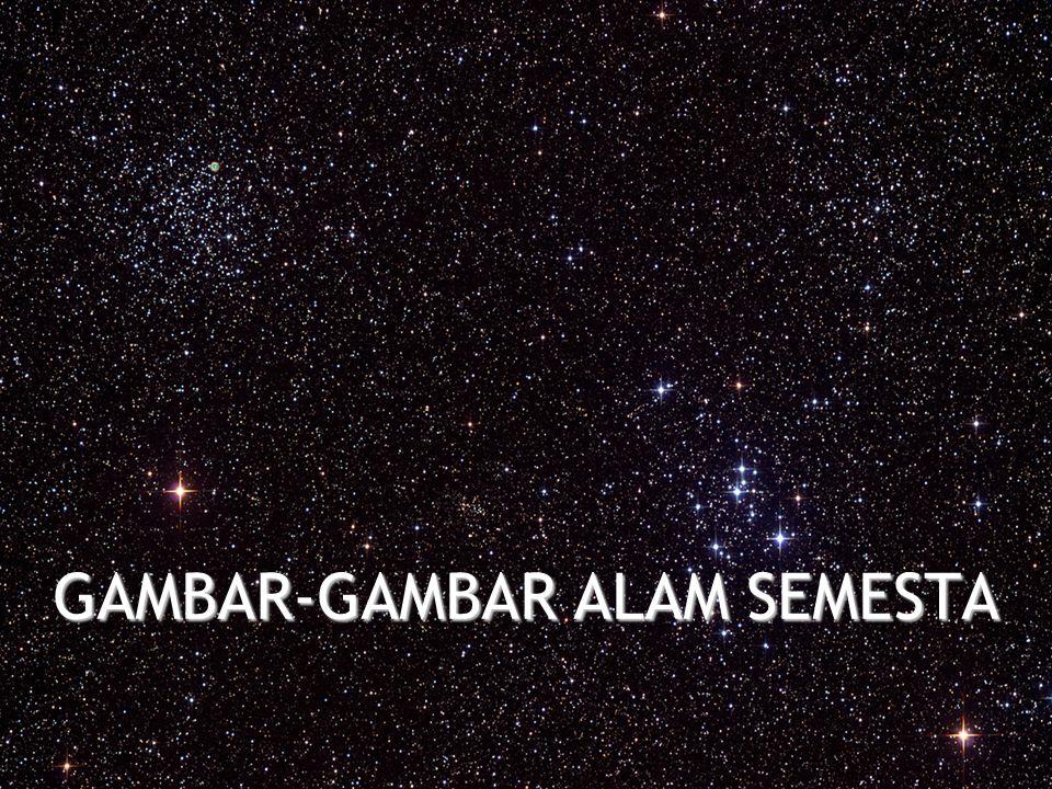 GAMBAR-GAMBAR ALAM SEMESTA