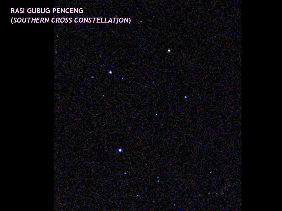 RASI GUBUG PENCENG (SOUTHERN CROSS CONSTELLATION)